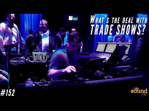 #152 - Pro Audio Trade Shows - Worth Your Time & Money?