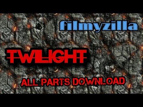 Twilight.    All Parts Download    FILMYZILLA