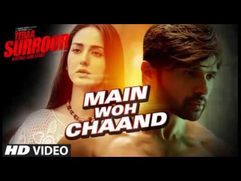 Main Woh Chaand   Darshan Raval   Tera Suroor   Mp3 Song   2016