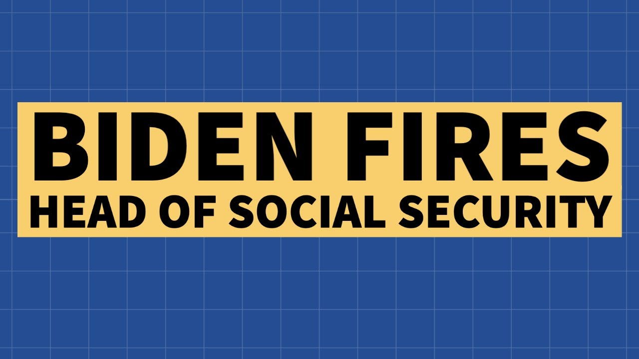 Biden Fires Social Security Commissioner Saul