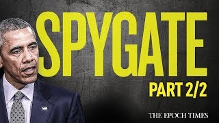 #SpyGate - Collusion Scandal that Weaponized Agencies [Part 2/2]