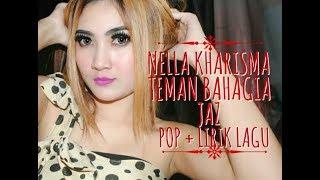 Download Lagu Jaz - Teman Bahagia Cover By Nella Kharisma ( Lirik Lagu ) Pop Version 2018 Mp3