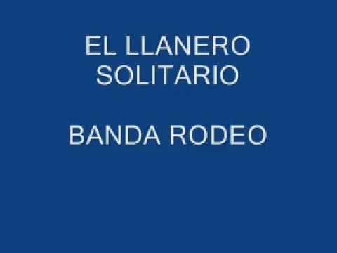 EL LLANERO SOLITARIO-BANDA RODEO.flvDE MORELOS
