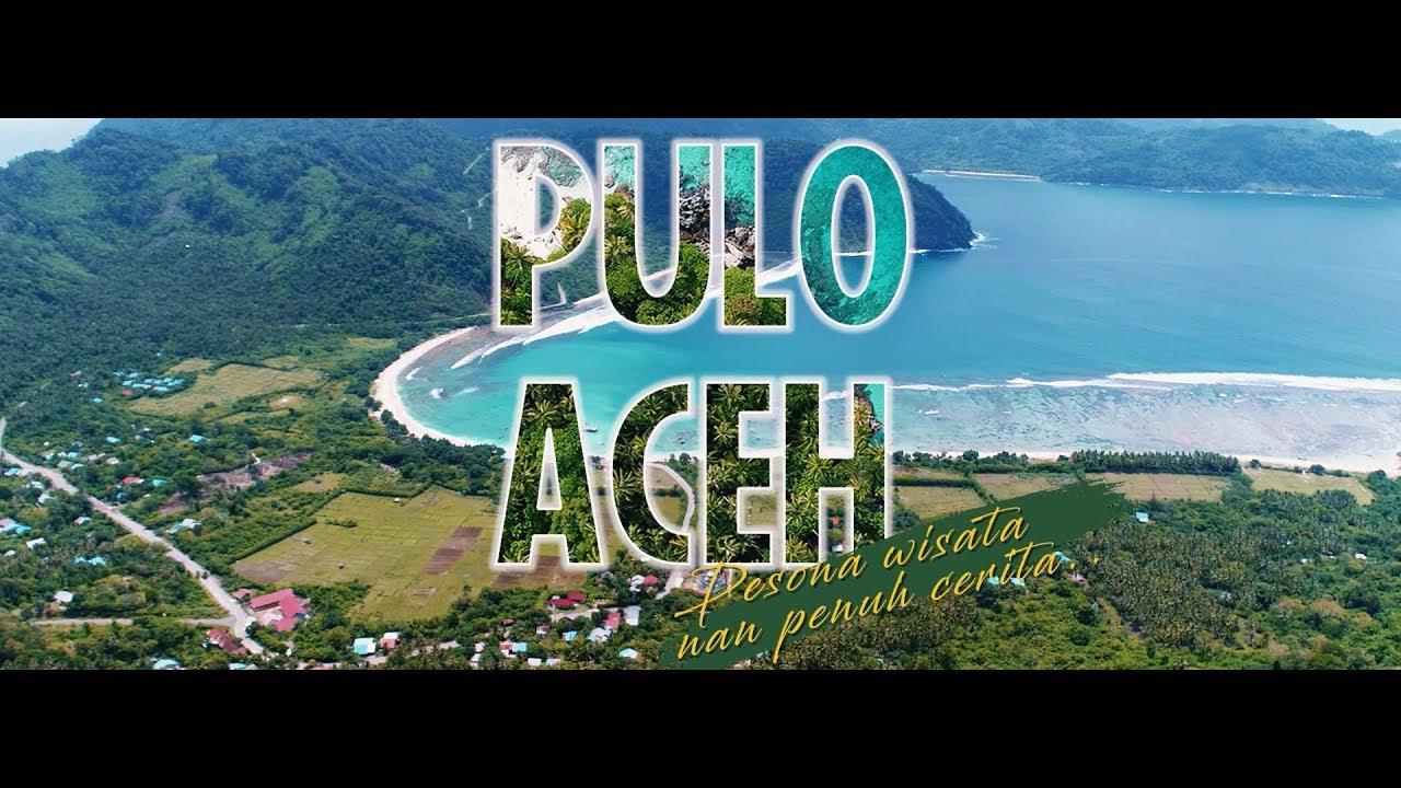 Pesona Wisata Nan Penuh Cerita Inilah Pulo Aceh