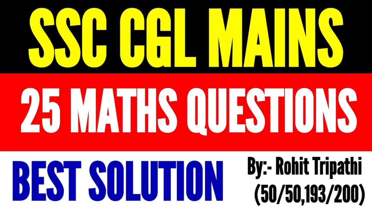 SSC CGL Mains 2019 | Maths Mock Test -2 | Solution by Rohit Tripathi