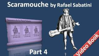 Part 4 - Scaramouche Audiobook by Rafael Sabatini - Book 2 (Chs 06-09)