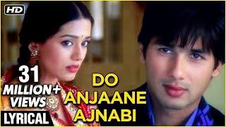 Do Anjaane Ajnabi Lyrical | Vivah | Shahid Kapoor, Amrita Rao | Udit Narayan, Shreya Ghoshal