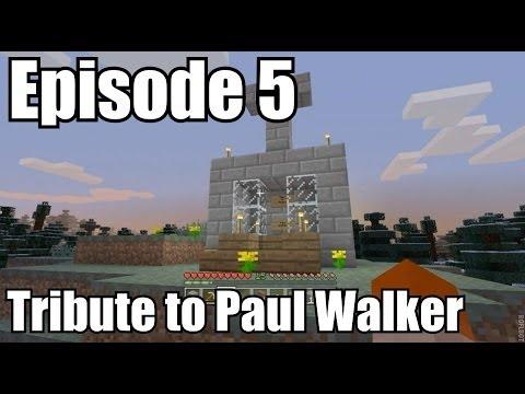 Minecraft Xbox360 - Episode 5 - Tribute to Paul Walker
