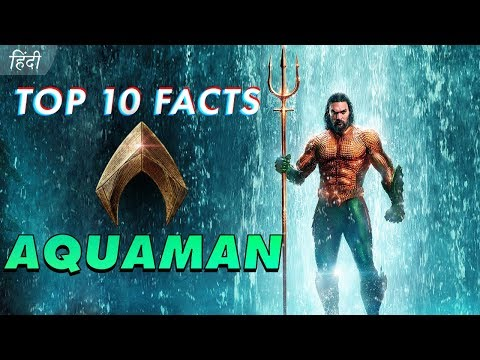 Top 10 Unknown Facts Of Aquaman (2018) Movie | Hindi
