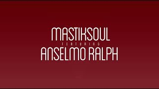 "Mastiksoul Feat. Anselmo Ralph ""In Love"" - Lyric Video"