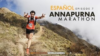 GTWS/2019/ Ep 7 THE FINAL Annapurna Trail Marathon/ ESP