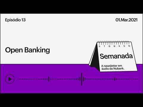 O open banking pode mudar o mercado bancário. Mas o que raios é open banking? | Semanada - Ep. 13