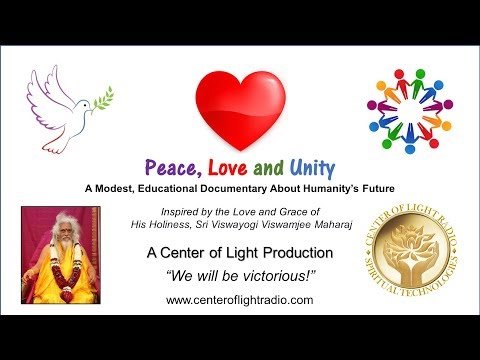 """Center of Light Radio - """"Peace, Love and Unity: A Modest Documentary"""""""