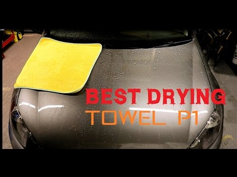 Best Way To Dry A Car >> The Best Car Drying Towel Review Part 1 How To Dry Your Car