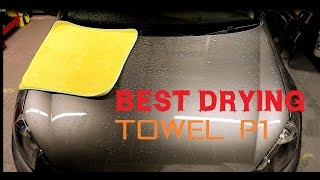 The best car drying towel review part 1 - how to dry your car products
