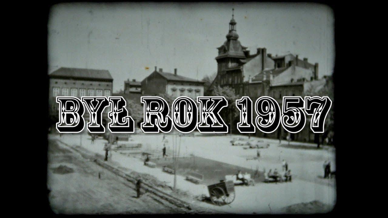 Był rok 1957