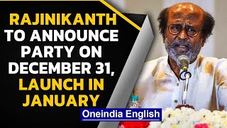 Rajinikanth to finally take the political plunge, big announcement on December 31st | Oneindia News