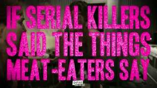 How Meat-Eaters Sound Like Serial Killers