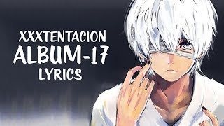 Nightcore → XXXTENTACION - 17 (Album Medley) - (Lyrics/Cover)