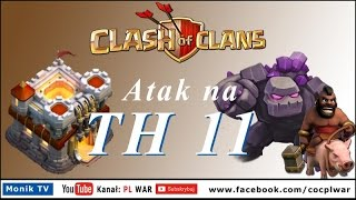 Clash of Clans PL WAR - TH11, Eagle Artillery, Grand Warden, Atak Gowipe na nr 1