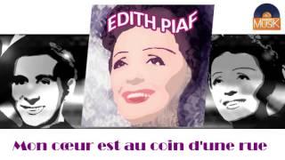 Edith Piaf - Mon cœur est au coin d
