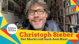 Christoph Sieber – Der Markt schreit nach dem Staat