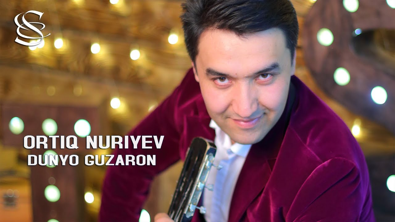 Ortiq Nuriyev - Dunyo guzaron | Ортик Нуриев - Дунё гузарон