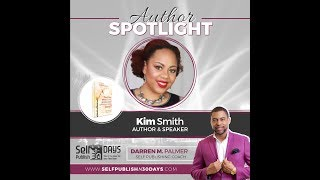 "Author Spotlight: "" POSITIVE MINDSET AFFIRMATIONS"" Darren M. Palmer Interviews Kim Smith"