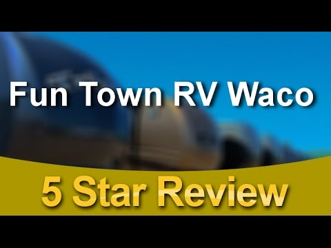 Fun Town RV Waco Hewitt Wonderful 5 Star Review by Linda W