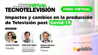TecnoTelevisión     Foro Virtual  Impactos y cambios en la producción de televisión post Covid 19