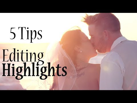 5 Tips How to Edit a Wedding Highlight Film