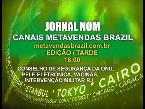 0197 - JORNAL NOM (18h) - INTERVENÇÃO RIO, VACINAS, PELE ELETRÔNICA E ONU