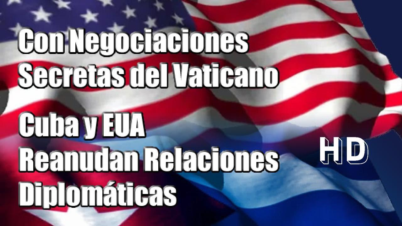 Con Negociaciones Secretas del Vaticano Cuba y EUA Reanudan ...