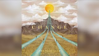 THE SULIS CLUB - Change 【AUDIO VERSION】