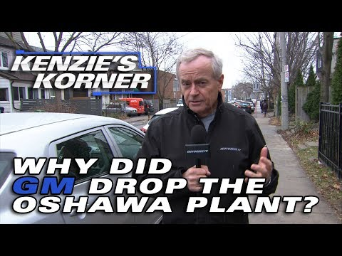 Why Did GM Drop The Oshawa Plant - Kenzies Korner
