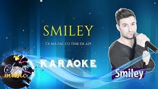 Smiley & Guess Who- Ce mă fac cu tine de azi   Karaoke (Versuri/Lyrics)