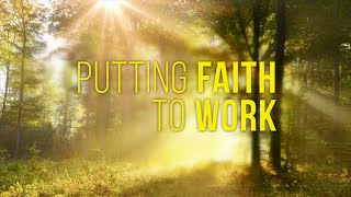 Putting Faith to Work | Dr. Bill Winston Believer's Walk of Faith