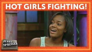 Hot Girls Fighting! | Jerry Springer