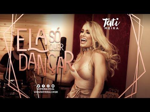 Tati Meira - Ela só quer dançar (Clipe Oficial) thumbnail
