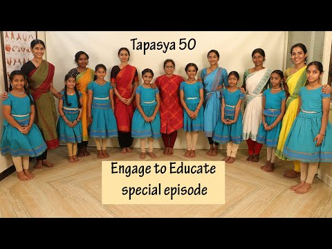 "Tapasya 50 - ""Engage to Educate"" - A special episode - Sridevi Nrithyalaya - Bharathanatyam Dance"