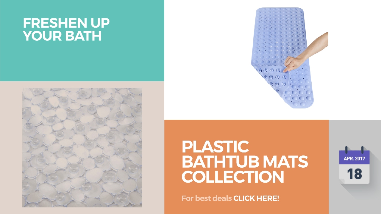 Plastic Bathtub Mats Collection Freshen Up Your Bath Youtube