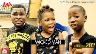WICKED MAN Mark Angel Comedy Episode 202
