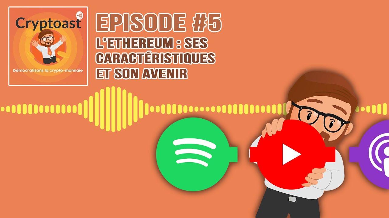 Podcast - L'Ethereum : Ses caractéristiques et son avenir