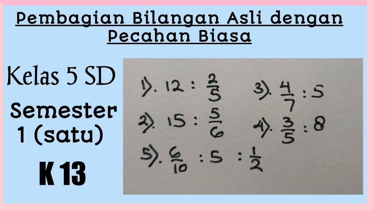 Cara Mudah Pembagian Bilangan Asli dengan Pecahan Biasa dan Sebaliknya || Matematika Kelas 5 SD/MI