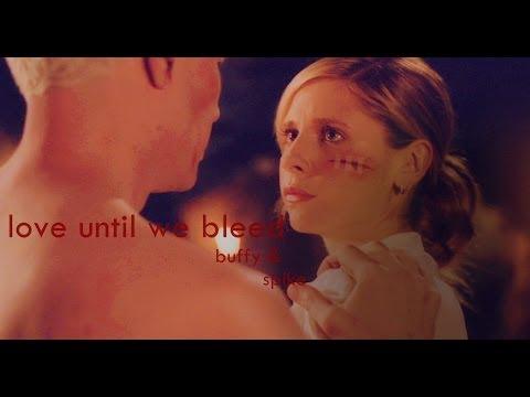 love until we bleed | buffy&spike