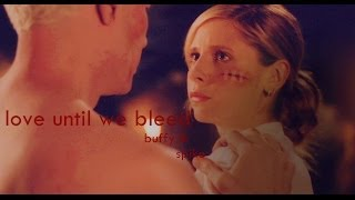 love until we bleed | buffy&spike