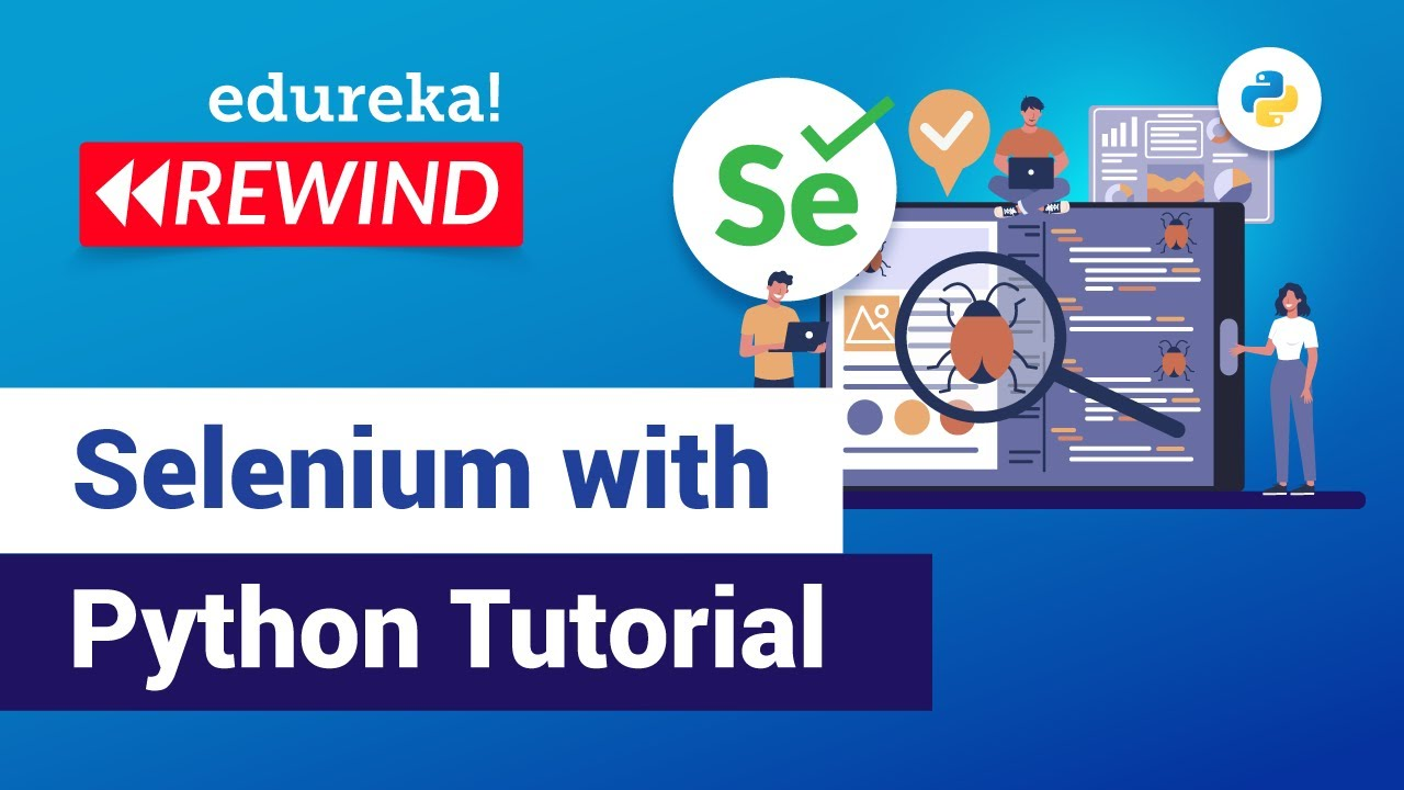 Selenium Python Tutorial for Beginners | Python Selenium | Selenium Training | Edureka Rewind-2