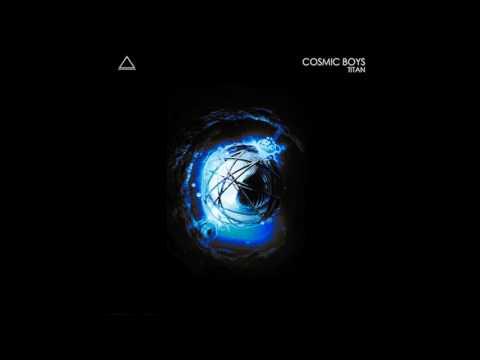 Cosmic Boys - Titan Original Mix Scander