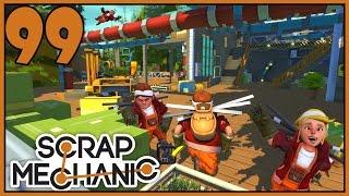 Great Idea, But... - Scrap Mechanic Gameplay - Part 99 [Let's Play Scrap Mechanic]