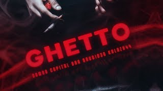 SAMRA & CAPITAL BRA FEAT. BRUDI030, KALAZH44 - GHETTO (PROD. BY BEATZARRE & DJORKAEFF)